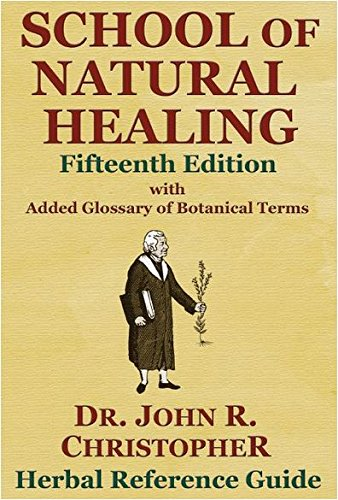 Compare Textbook Prices for School of Natural Healing 15th Edition ISBN 9781879436305 by Dr. John R. Chrisopher