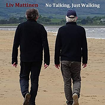 No Talking, Just Walking