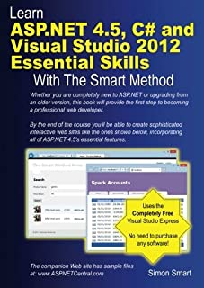 Learn ASP.NET 4.5, C# and Visual Studio 2012 Essential Skills with The Smart Met: Courseware tutorial for self-instruction to beginner and intermediate level