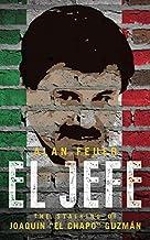 El Jefe: The Stalking of Joaquín 'El Chapo' Guzmán (English Edition)