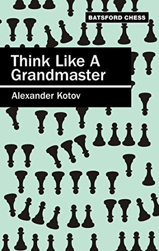Think Like a Grandmaster (Batsford Chess) (English Edition)