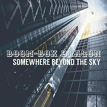 Somewhere Beyond the Sky