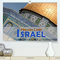 Israel - Heiliges Land (Premium, hochwertiger DIN A2 Wandkalender 2022, Kunstdruck in Hochglanz): Israel ist ein Land der Religionen, der Natur und der Geschichte (Monatskalender, 14 Seiten )
