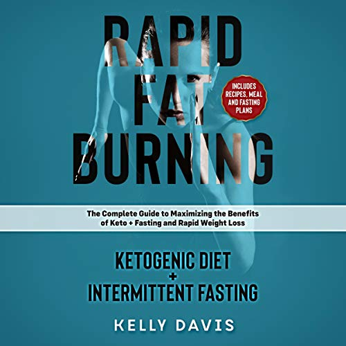 Rapid Fat Burning: Ketogenic Diet + Intermittent Fasting cover art