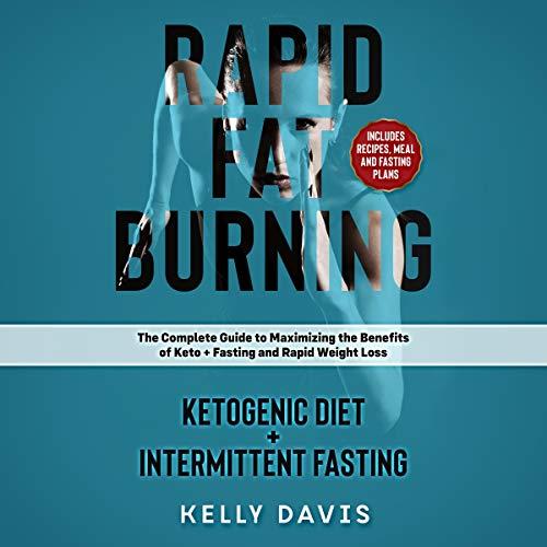 Rapid Fat Burning: Ketogenic Diet + Intermittent Fasting audiobook cover art