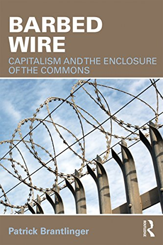 Barbed Wire: Capitalism and the Enclosure of the Commons (English Edition)