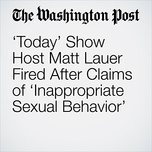 'Today' Show Host Matt Lauer Fired After Claims of 'Inappropriate Sexual Behavior' copertina