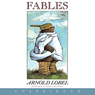 Fables                   Written by:                                                                                                                                 Arnold Lobel                               Narrated by:                                                                                                                                 Mark Linn-Baker                      Length: 44 mins     Not rated yet     Overall 0.0