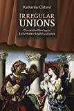 Irregular Unions: Clandestine Marriage in Early Modern English Literature