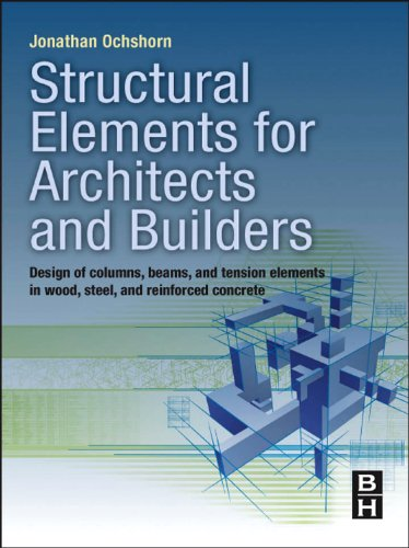 Structural Elements for Architects and Builders: Design of Columns, Beams, and Tension Elements in W