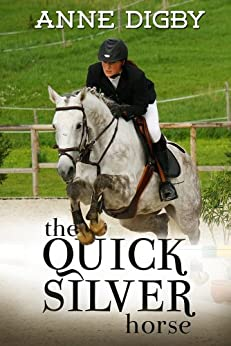 THE QUICKSILVER HORSE by [ANNE DIGBY]