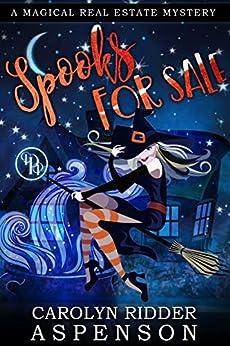 Spooks for Sale (Magical Real Estate Book 1) by [Carolyn Ridder Aspenson, Peach Plains Paranormal]