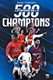 500 LEYENDAS DE LA CHAMPIONS