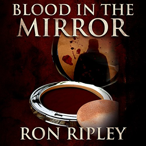 Blood in the Mirror Audiobook By Ron Ripley cover art