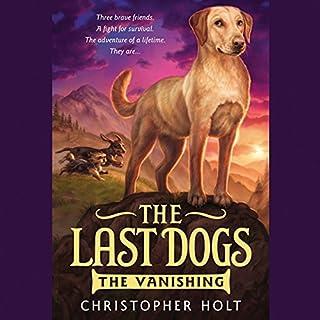 The Last Dogs: The Vanishing audiobook cover art