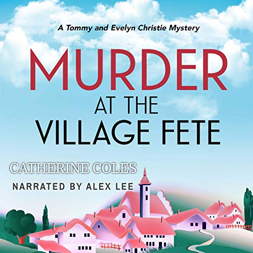Murder at the Village Fete Audiobook By Catherine Coles cover art