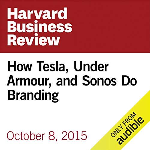 How Tesla, Under Armour, and Sonos Do Branding copertina