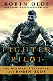 Fighter Pilot: The Memoirs of Legendary Ace Robin Olds (English Edition)