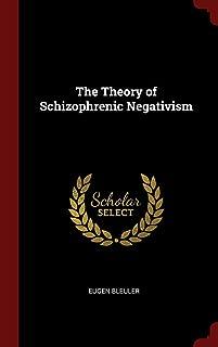 The Theory of Schizophrenic Negativism