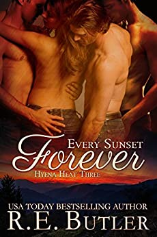 Every Sunset Forever (Hyena Heat Three) by [R. E. Butler]