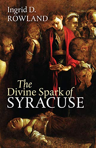 The Divine Spark of Syracuse (The Mandel Lectures in the Humanities at Brandeis University)