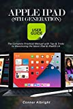 Apple iPad (8th Generation) User Guide: The Complete Practical Manual with Tips & Tricks to Maximizing the latest iPad & iPadOS 14 (English Edition)