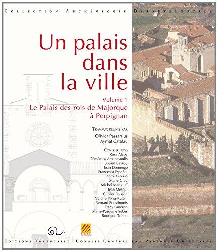 Un palais dans la ville (vol. 1) : Le Palais des rois de Majorque
