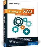 Einstieg in XML: Grundlagen, Praxis, Referenz - Helmut Vonhoegen