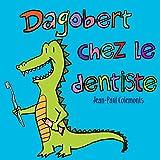 Dagobert chez le dentiste (French Edition)