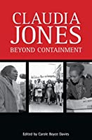 Claudia Jones: Beyond Containment: Autobiographical Reflections, Essays and Poems (Ayebia Clarke Publishing Ltd)