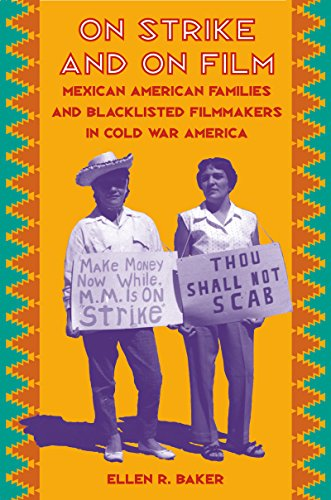 On Strike and on Film: Mexican American Families and...