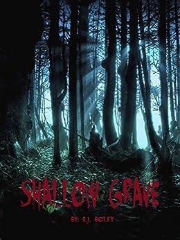 SHALLOW GRAVE by [E.J. Boley, Katherine Slaughter]