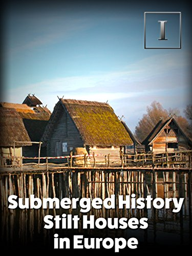 Submerged History - Stilt Houses...