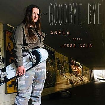 Goodbye Bye (feat. Jesse aka JL, RGT)