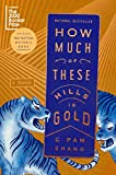 How Much of These Hills Is Gold: A Novel - C Pam Zhang