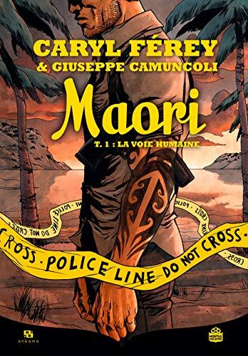 Maori, Tome 1 : La voie humaine