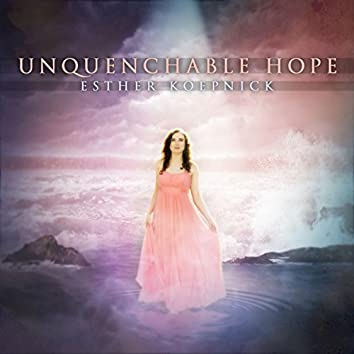 Unquenchable Hope