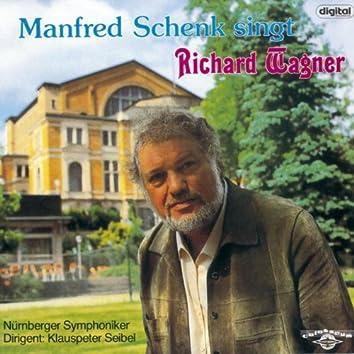 Manfred Schenk singt Richard Wagner
