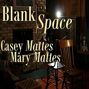 Blank Space (feat. Mary Mattes)
