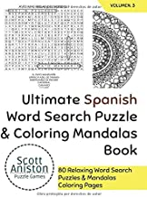 Ultimate Spanish Word Search Puzzle & Coloring Mandalas Book: 80 Relaxing Word Search Puzzles & Coloring Pages (Word Find and Activitiy Books in Spanish For Adults & Kids) (Volume 3) (Spanish Edition)