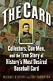 The Card: Collectors, Con Men, and the True Story of History's Most Desired Baseball Card (English Edition)