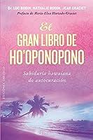 El gran libro de Ho'oponopono/ The Great Book of Ho'oponopono: Sabiduria Hawaina De Autocuracion