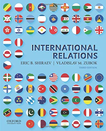 Compare Textbook Prices for International Relations 3 Edition ISBN 9780190648527 by Shiraev, Eric,Zubok, Vladislav