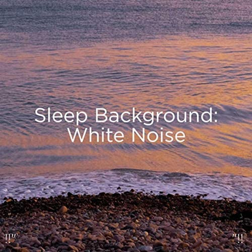 White Noise Baby Sleep & White Noise For Babies