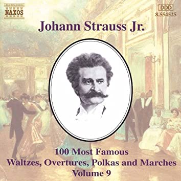 Strauss II: 100 Most Famous Works, Vol.  9
