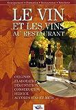 Le vin et les vins au restaurant : Elaboration, origines, dégustation, conservation, sercice, accords vins et mets