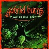Gabriel Burns: Was ist das Leben?