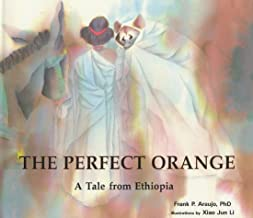 The Perfect Orange: A Tale from Ethiopia (Toucan Tales Series ; Vol. 2)