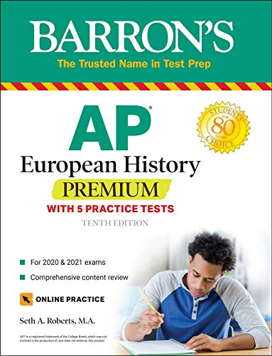 Compare Textbook Prices for AP European History Premium: With 5 Practice Tests Barron's Test Prep Tenth Edition ISBN 9781438012865 by Roberts M.A., Seth A.