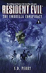 The Umbrella Conspiracy (Resident Evil #1): S.D. Perry